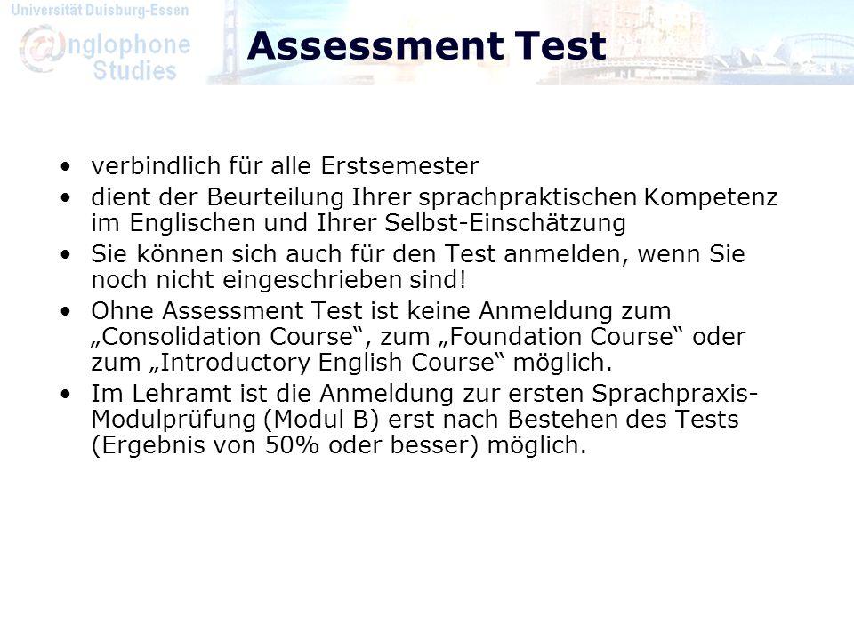 Assessment Test verbindlich für alle Erstsemester dient der Beurteilung Ihrer sprachpraktischen Kompetenz im Englischen und Ihrer Selbst-Einschätzung