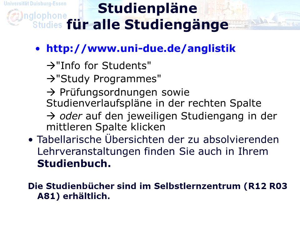 Studienpläne für alle Studiengänge http://www.uni-due.de/anglistik 