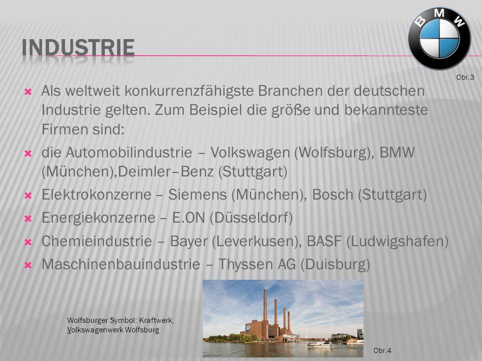 Wolfsburger Symbol: Kraftwerk, Volkswagenwerk Wolfsburg Obr.3 Obr.4  Als weltweit konkurrenzfähigste Branchen der deutschen Industrie gelten. Zum Bei