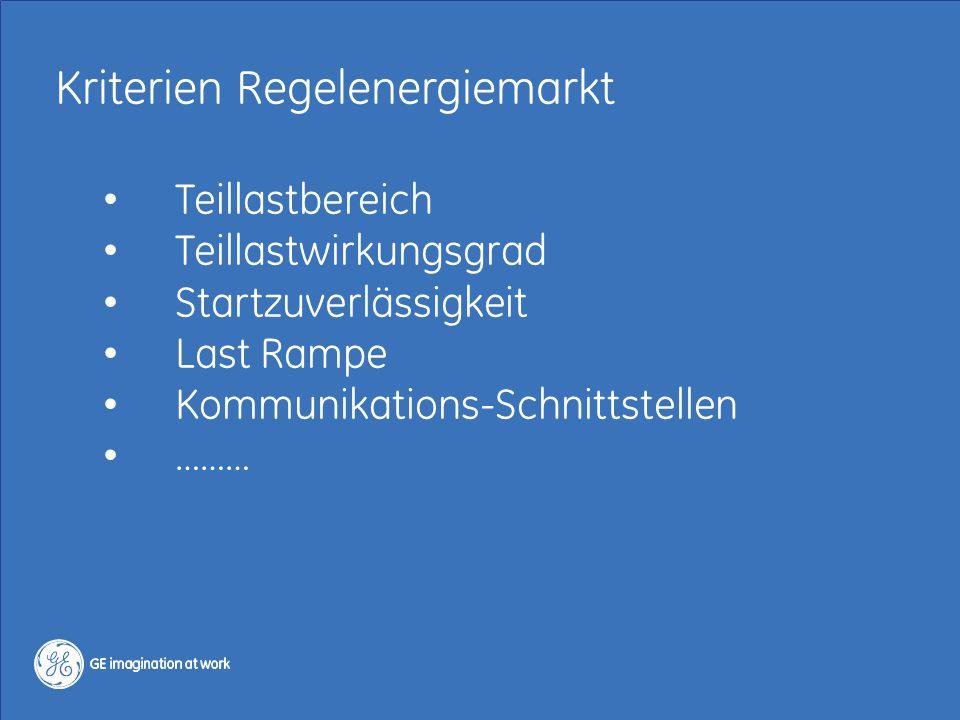 10 / GE Jenbacher / Regelenergie 13.-14. Okt. 2014 Copyright 2014, General Electric Company Kriterien Regelenergiemarkt Teillastbereich Teillastwirkun