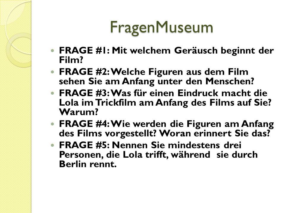 FragenMuseum FRAGE #1: Mit welchem Geräusch beginnt der Film? FRAGE #2: Welche Figuren aus dem Film sehen Sie am Anfang unter den Menschen? FRAGE #3: