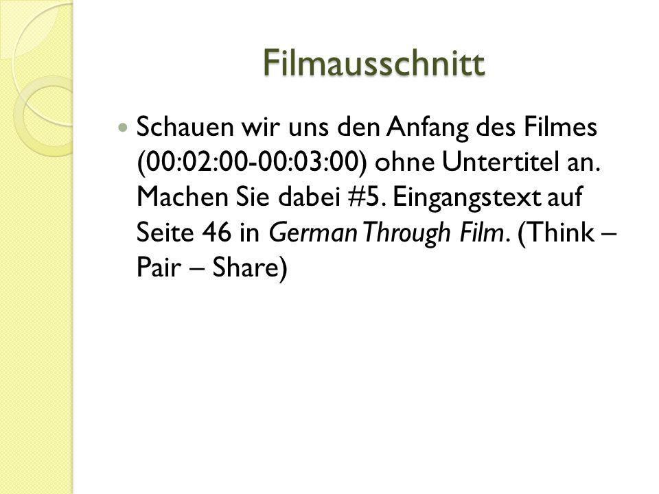 Filmausschnitt Schauen wir uns den Anfang des Filmes (00:02:00-00:03:00) ohne Untertitel an. Machen Sie dabei #5. Eingangstext auf Seite 46 in German