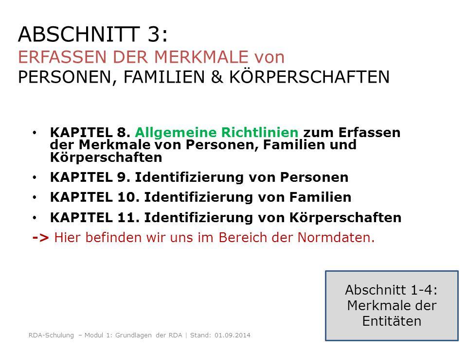 16 ABSCHNITT 3: ERFASSEN DER MERKMALE von PERSONEN, FAMILIEN & KÖRPERSCHAFTEN KAPITEL 8. Allgemeine Richtlinien zum Erfassen der Merkmale von Personen