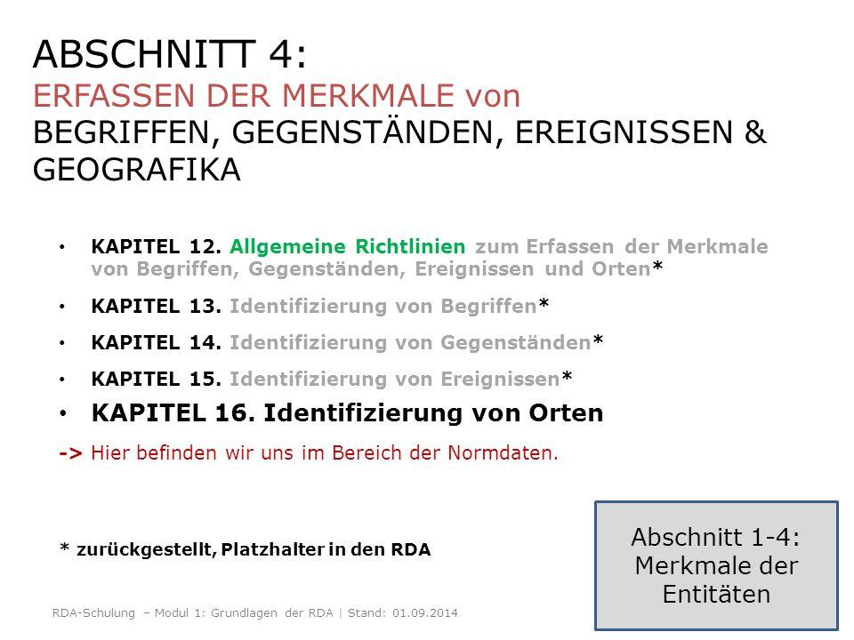 17 ABSCHNITT 4: ERFASSEN DER MERKMALE von BEGRIFFEN, GEGENSTÄNDEN, EREIGNISSEN & GEOGRAFIKA KAPITEL 12. Allgemeine Richtlinien zum Erfassen der Merkma
