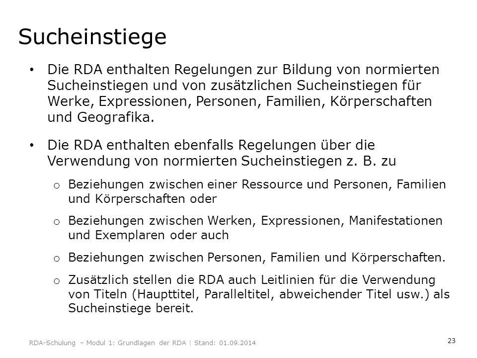 23 Sucheinstiege Die RDA enthalten Regelungen zur Bildung von normierten Sucheinstiegen und von zusätzlichen Sucheinstiegen für Werke, Expressionen, P