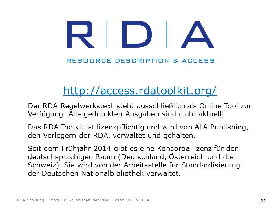 27 http://access.rdatoolkit.org/ Der RDA-Regelwerkstext steht ausschließlich als Online-Tool zur Verfügung. Alle gedruckten Ausgaben sind nicht aktuel