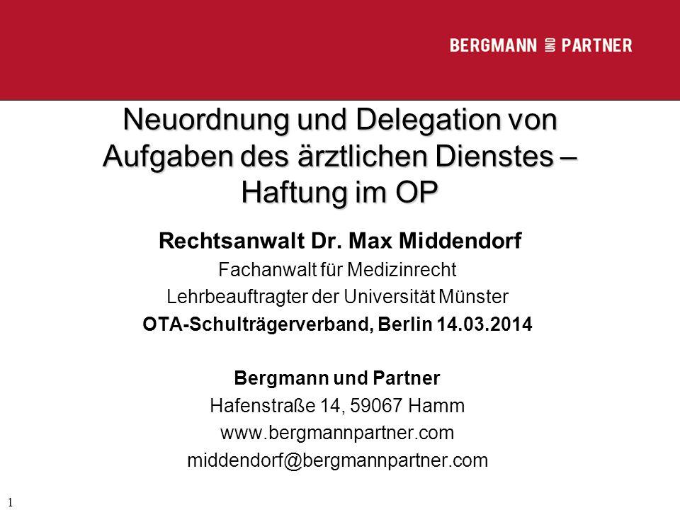 (C) RA Dr. Max Middendorf 1 Neuordnung und Delegation von Aufgaben des ärztlichen Dienstes – Haftung im OP Rechtsanwalt Dr. Max Middendorf Fachanwalt