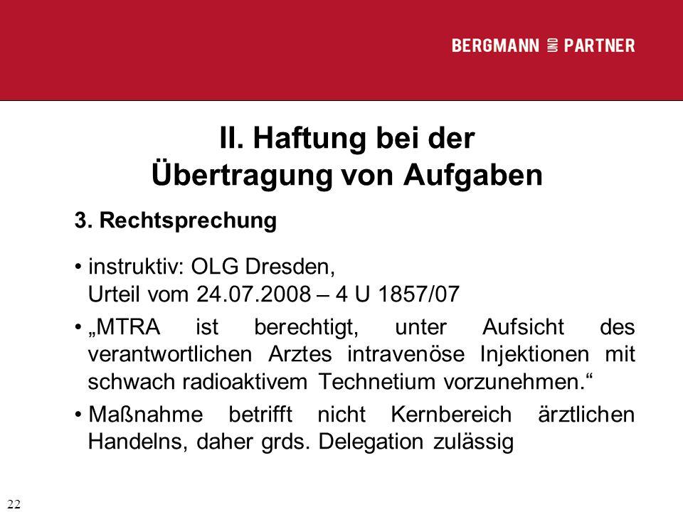 (C) RA Dr. Max Middendorf 22 II. Haftung bei der Übertragung von Aufgaben 3. Rechtsprechung instruktiv: OLG Dresden, Urteil vom 24.07.2008 – 4 U 1857/
