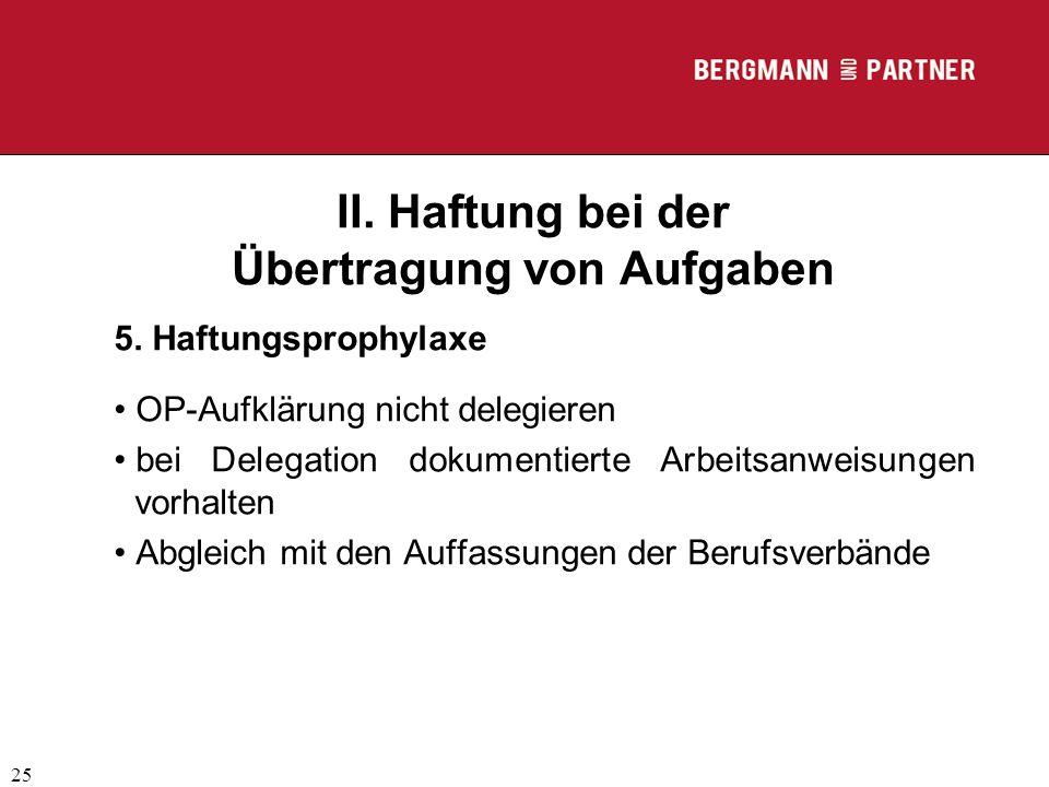 (C) RA Dr. Max Middendorf 25 II. Haftung bei der Übertragung von Aufgaben 5. Haftungsprophylaxe OP-Aufklärung nicht delegieren bei Delegation dokument
