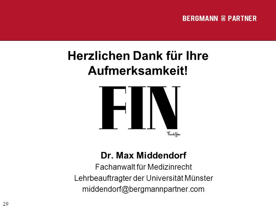(C) RA Dr. Max Middendorf 29 Herzlichen Dank für Ihre Aufmerksamkeit! Dr. Max Middendorf Fachanwalt für Medizinrecht Lehrbeauftragter der Universität