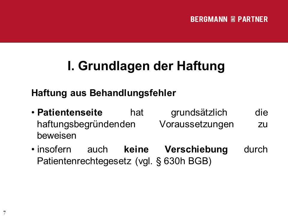(C) RA Dr. Max Middendorf 7 I. Grundlagen der Haftung Haftung aus Behandlungsfehler Patientenseite hat grundsätzlich die haftungsbegründenden Vorausse