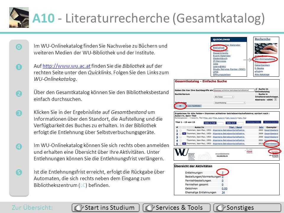  A10 - Literaturrecherche (Gesamtkatalog) Im WU-Onlinekatalog finden Sie Nachweise zu Büchern und weiteren Medien der WU-Bibliothek und de