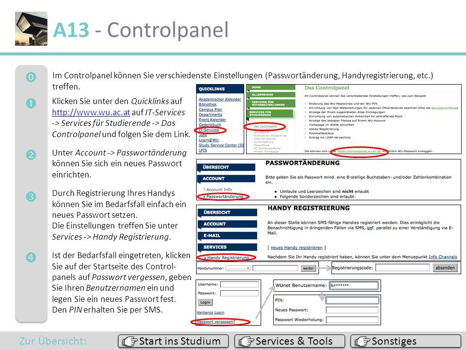  A13 - Controlpanel Sonstiges Services & Tools Start ins Studium Zur Übersicht: Im Controlpanel können Sie verschiedenste Einstellungen (Pas