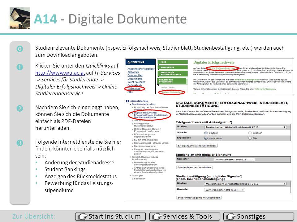  A14 - Digitale Dokumente Studienrelevante Dokumente (bspw. Erfolgsnachweis, Studienblatt, Studienbestätigung, etc.) werden auch zum Download