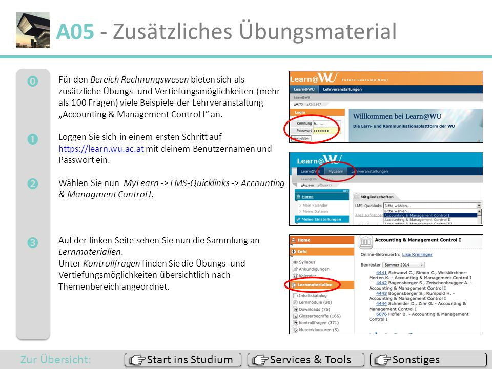  A05 - Zusätzliches Übungsmaterial Für den Bereich Rechnungswesen bieten sich als zusätzliche Übungs- und Vertiefungsmöglichkeiten (mehr als 1
