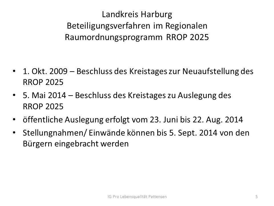 Landkreis Harburg Beteiligungsverfahren im Regionalen Raumordnungsprogramm RROP 2025 1. Okt. 2009 – Beschluss des Kreistages zur Neuaufstellung des RR