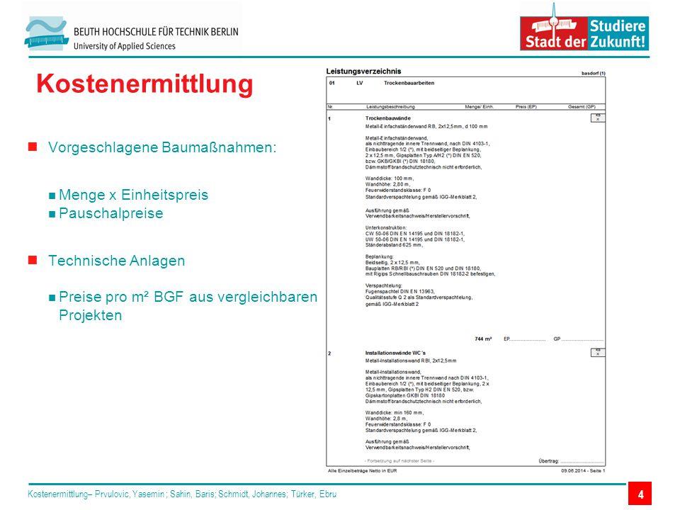 Kostenermittlung– Prvulovic, Yasemin ; Sahin, Baris; Schmidt, Johannes; Türker, Ebru 5 42,00 €31.248,00 €