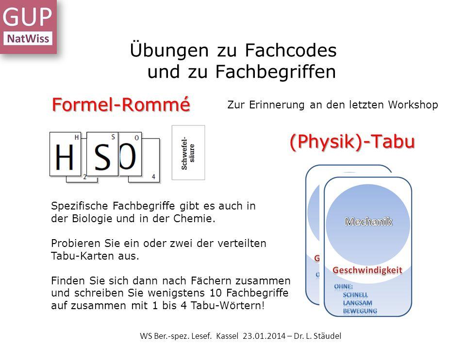 Übungen zu Fachcodes und zu Fachbegriffen Formel-Rommé WS Ber.-spez. Lesef. Kassel 23.01.2014 – Dr. L. Stäudel (Physik)-Tabu Spezifische Fachbegriffe