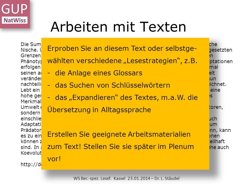 Arbeiten mit Texten WS Ber.-spez. Lesef. Kassel 23.01.2014 – Dr. L. Stäudel Die Summe der Anpassungen der Organismen einer Art definiert ihre ökologis