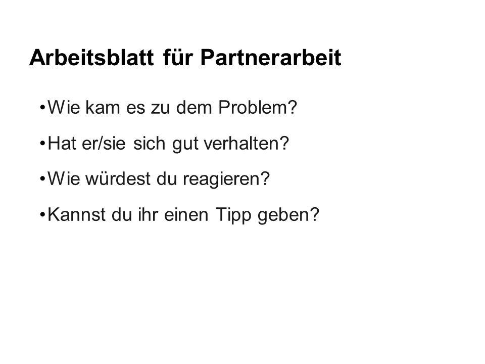 Arbeitsblatt für Partnerarbeit Wie kam es zu dem Problem.