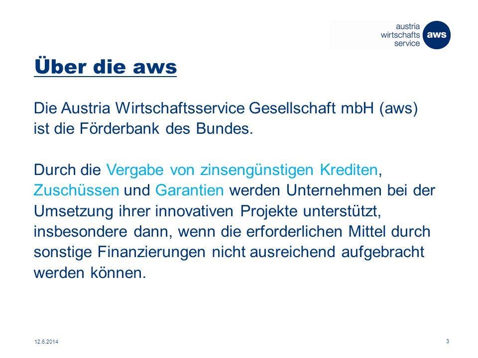 Über die aws Eigentümer MissionFörderung des Umbaus der Wirtschaft KerntätigkeitUnternehmensförderung und -beratung 12.6.2014 4