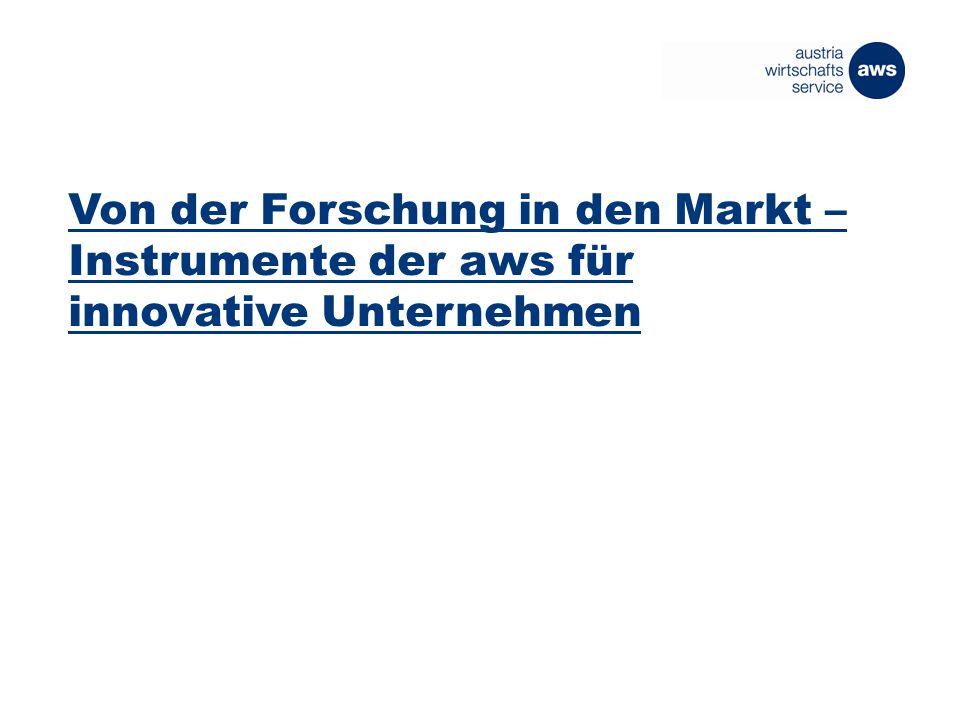 Von der Forschung in den Markt – Instrumente der aws für innovative Unternehmen