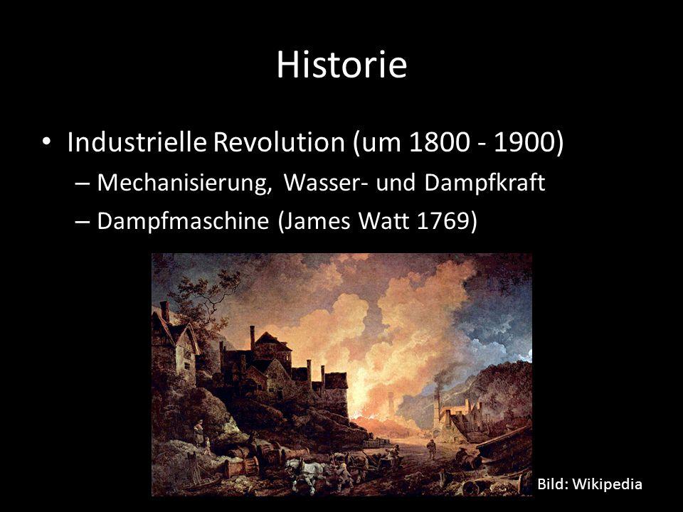 Historie Industrielle Revolution (um 1800 - 1900) – Mechanisierung, Wasser- und Dampfkraft – Dampfmaschine (James Watt 1769) Bild: Wikipedia