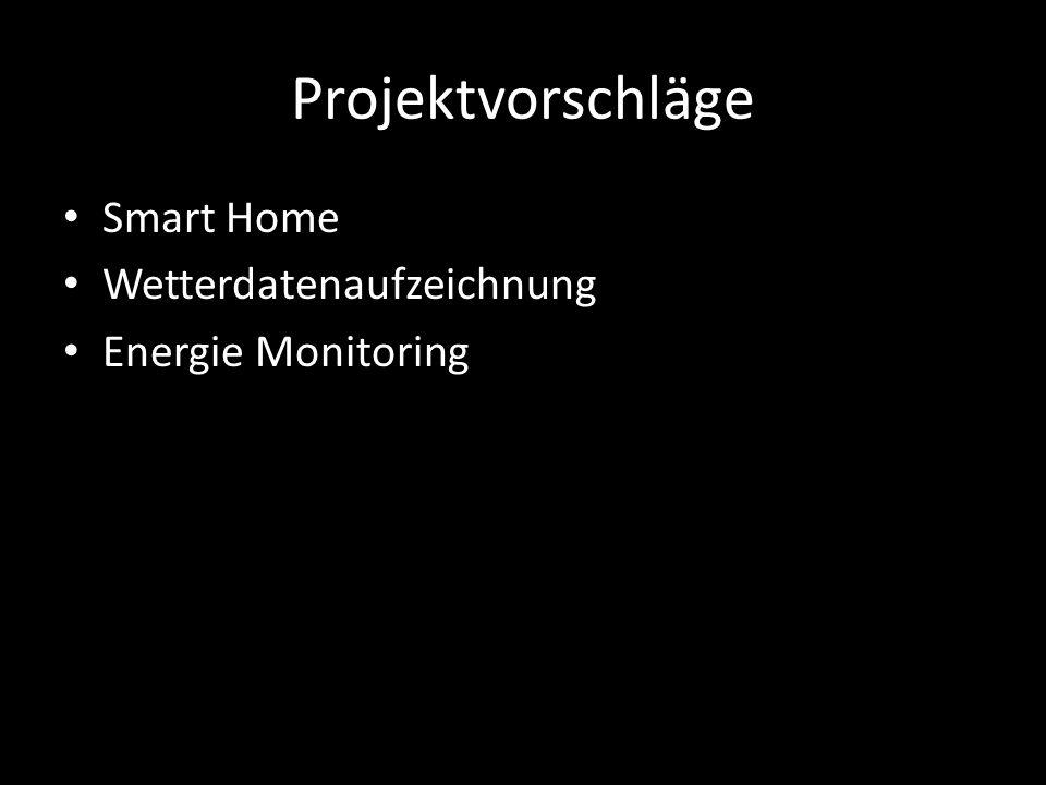Projektvorschläge Smart Home Wetterdatenaufzeichnung Energie Monitoring