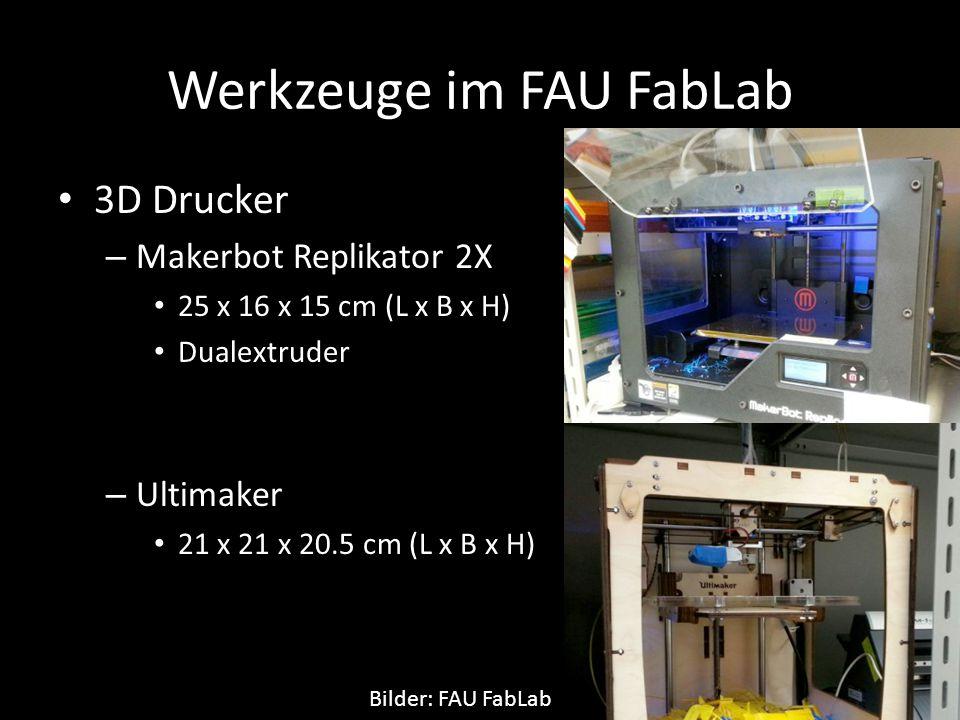 Werkzeuge im FAU FabLab 3D Drucker – Makerbot Replikator 2X 25 x 16 x 15 cm (L x B x H) Dualextruder – Ultimaker 21 x 21 x 20.5 cm (L x B x H) Bilder: FAU FabLab