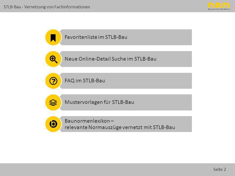 Seite 2 STLB-Bau - Vernetzung von Fachinformationen Favoritenliste im STLB-Bau Neue Online-Detail Suche im STLB-Bau FAQ im STLB-Bau Mustervorlagen für