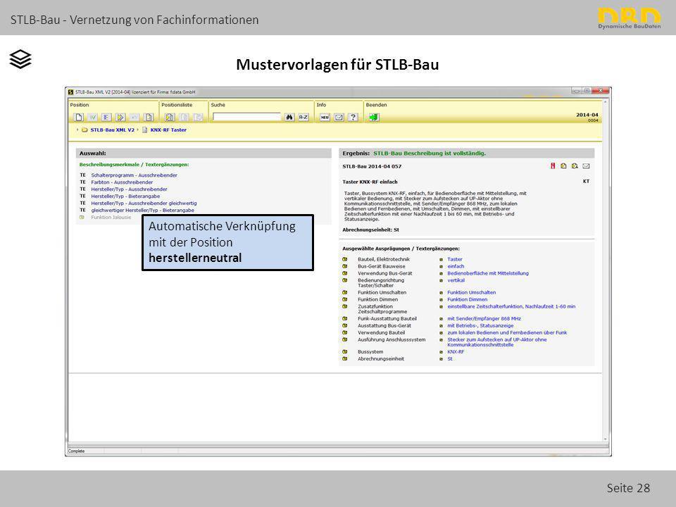 Seite 28 STLB-Bau - Vernetzung von Fachinformationen Mustervorlagen für STLB-Bau Automatische Verknüpfung mit der Position herstellerneutral