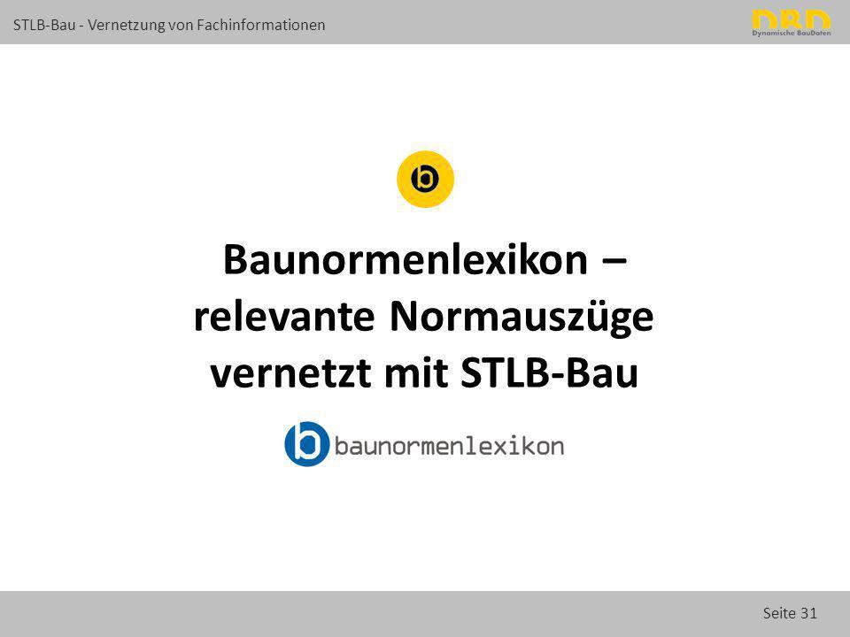 Seite 31 STLB-Bau - Vernetzung von Fachinformationen Baunormenlexikon – relevante Normauszüge vernetzt mit STLB-Bau