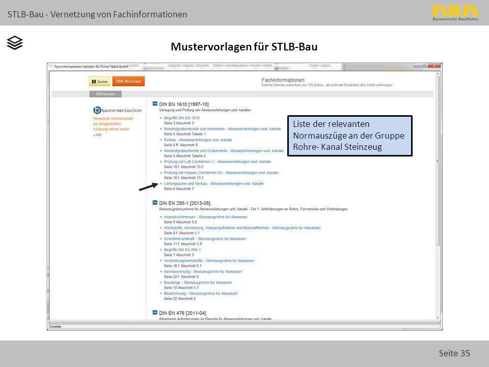 Seite 35 STLB-Bau - Vernetzung von Fachinformationen Mustervorlagen für STLB-Bau Liste der relevanten Normauszüge an der Gruppe Rohre- Kanal Steinzeug