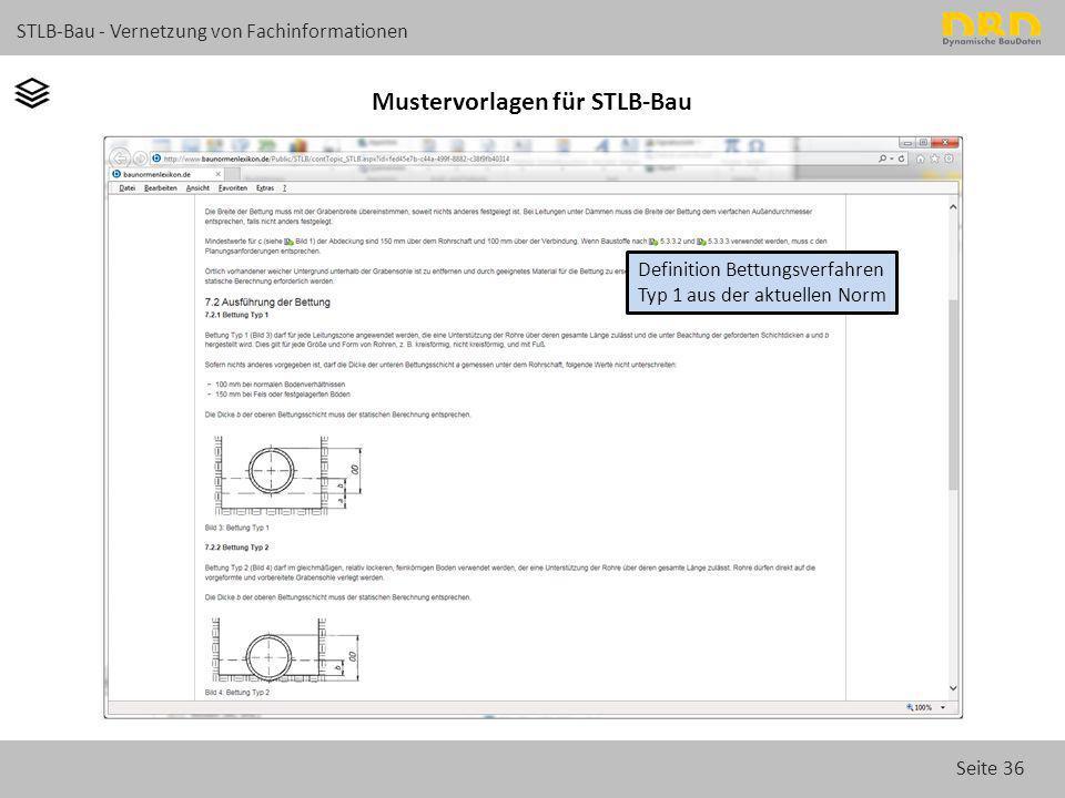 Seite 36 STLB-Bau - Vernetzung von Fachinformationen Mustervorlagen für STLB-Bau Definition Bettungsverfahren Typ 1 aus der aktuellen Norm