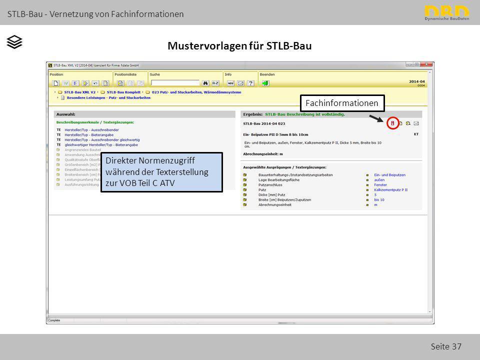 Seite 37 STLB-Bau - Vernetzung von Fachinformationen Mustervorlagen für STLB-Bau Fachinformationen Direkter Normenzugriff während der Texterstellung z