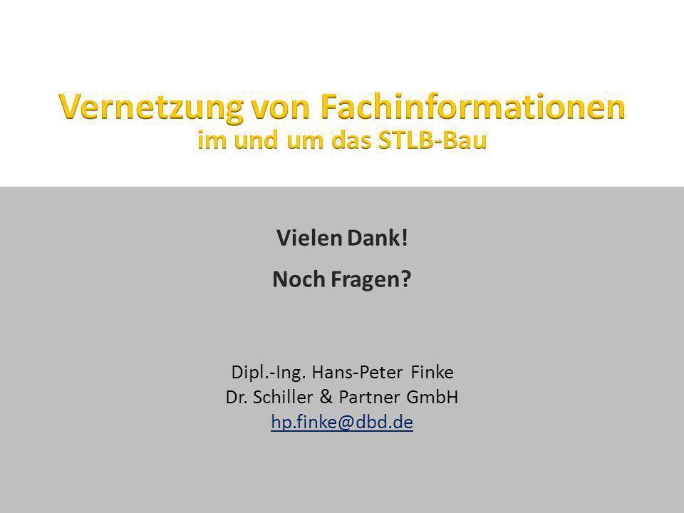 Seite 39 STLB-Bau - Vernetzung von Fachinformationen Vielen Dank! Noch Fragen? Dipl.-Ing. Hans-Peter Finke Dr. Schiller & Partner GmbH hp.finke@dbd.de