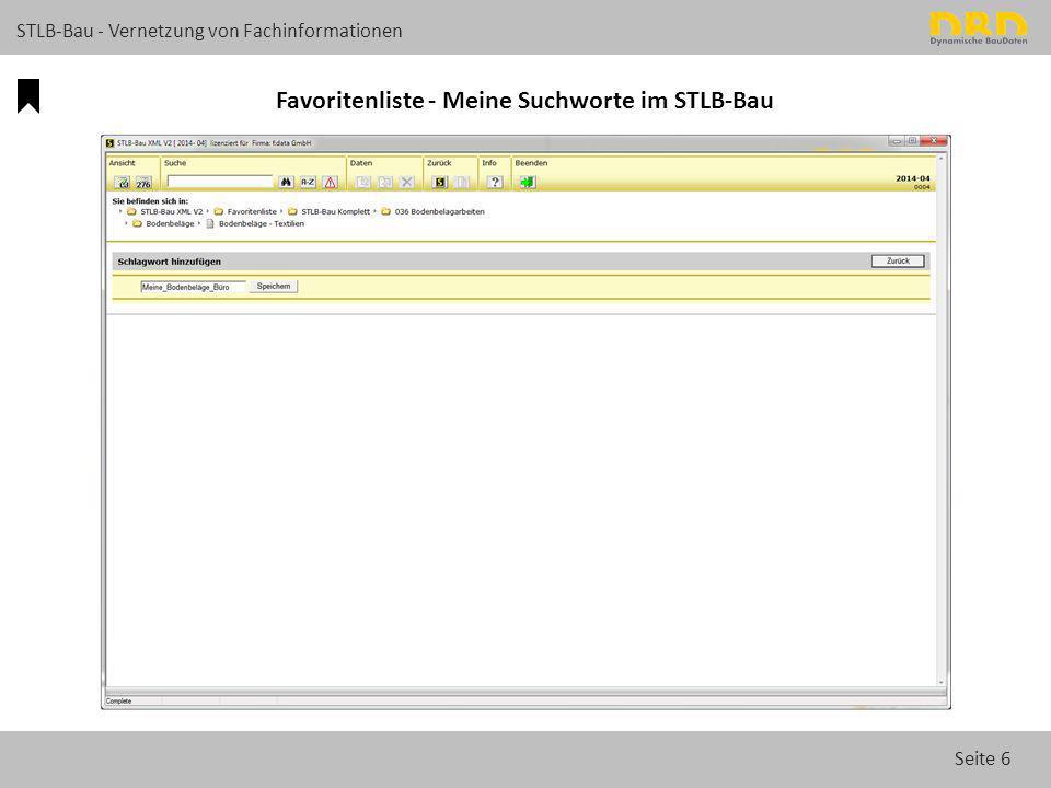 Seite 6 STLB-Bau - Vernetzung von Fachinformationen Favoritenliste - Meine Suchworte im STLB-Bau