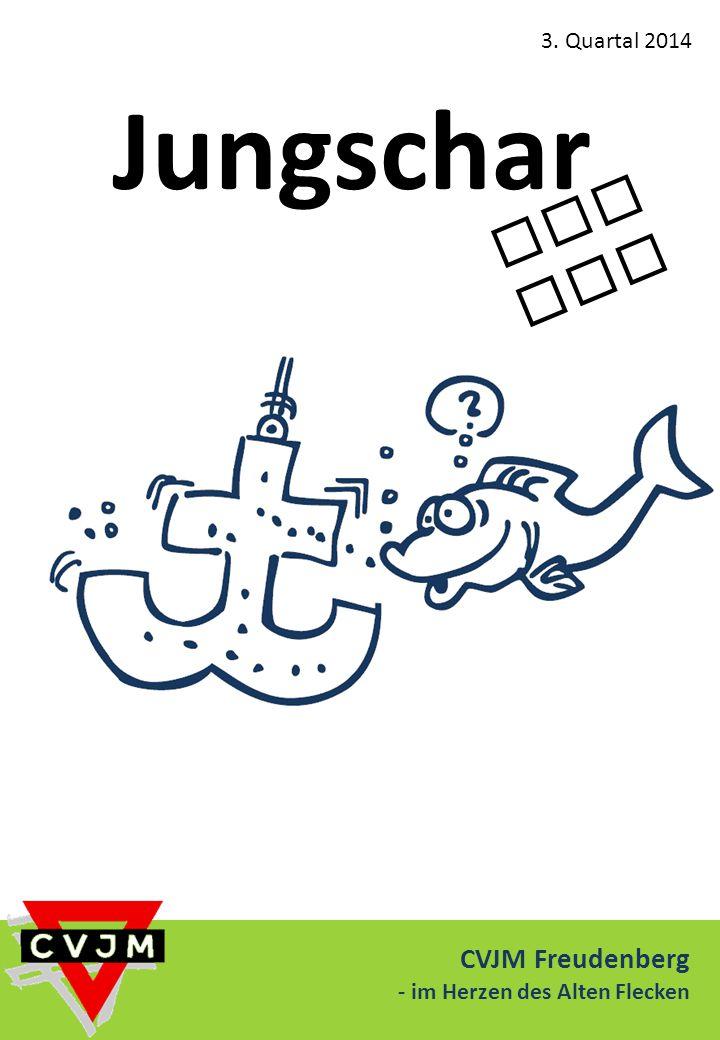 Jungschar akt uel l CVJM Freudenberg - im Herzen des Alten Flecken 3. Quartal 2014