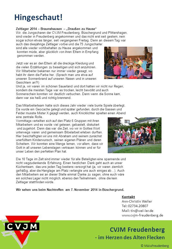 4 CVJM Freudenberg - im Herzen des Alten Flecken Hingeschaut! © MäJuFreudenberg Kontakt Ann-Christin Weller Tel: 02734.20807 Mail: tin@wel-ler.de www.