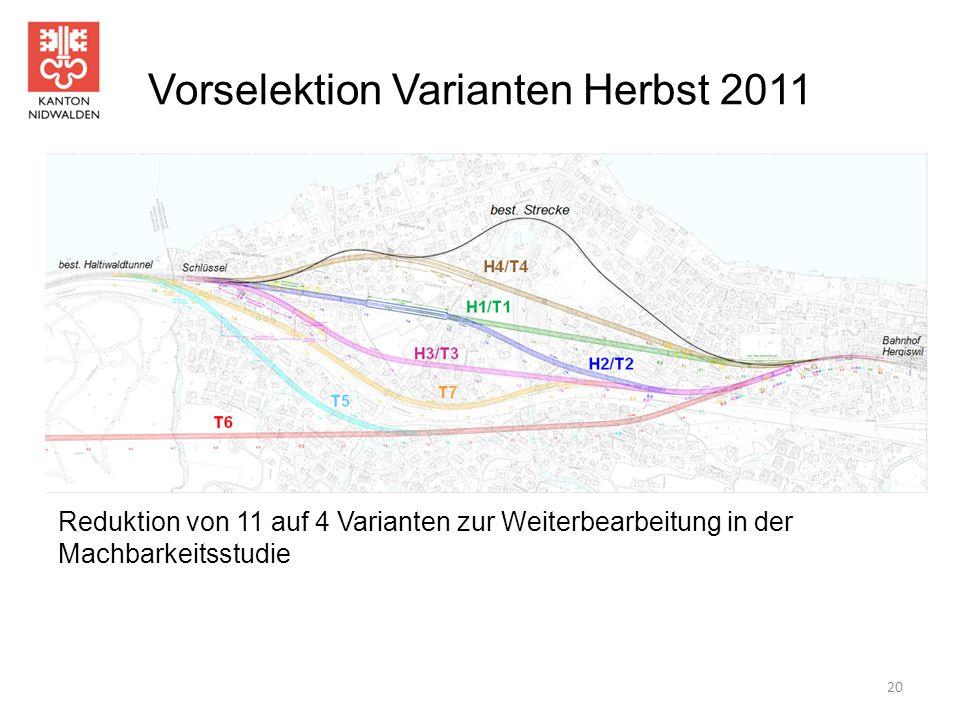 Vorselektion Varianten Herbst 2011 Reduktion von 11 auf 4 Varianten zur Weiterbearbeitung in der Machbarkeitsstudie 20