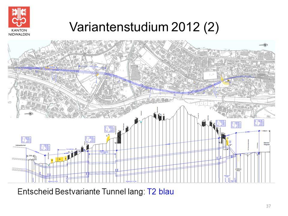 Variantenstudium 2012 (2) Entscheid Bestvariante Tunnel lang: T2 blau 37