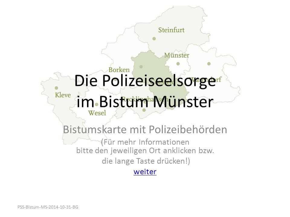 Die Polizeiseelsorge im Bistum Münster Bistumskarte mit Polizeibehörden (Für mehr Informationen bitte den jeweiligen Ort anklicken bzw. die lange Tast