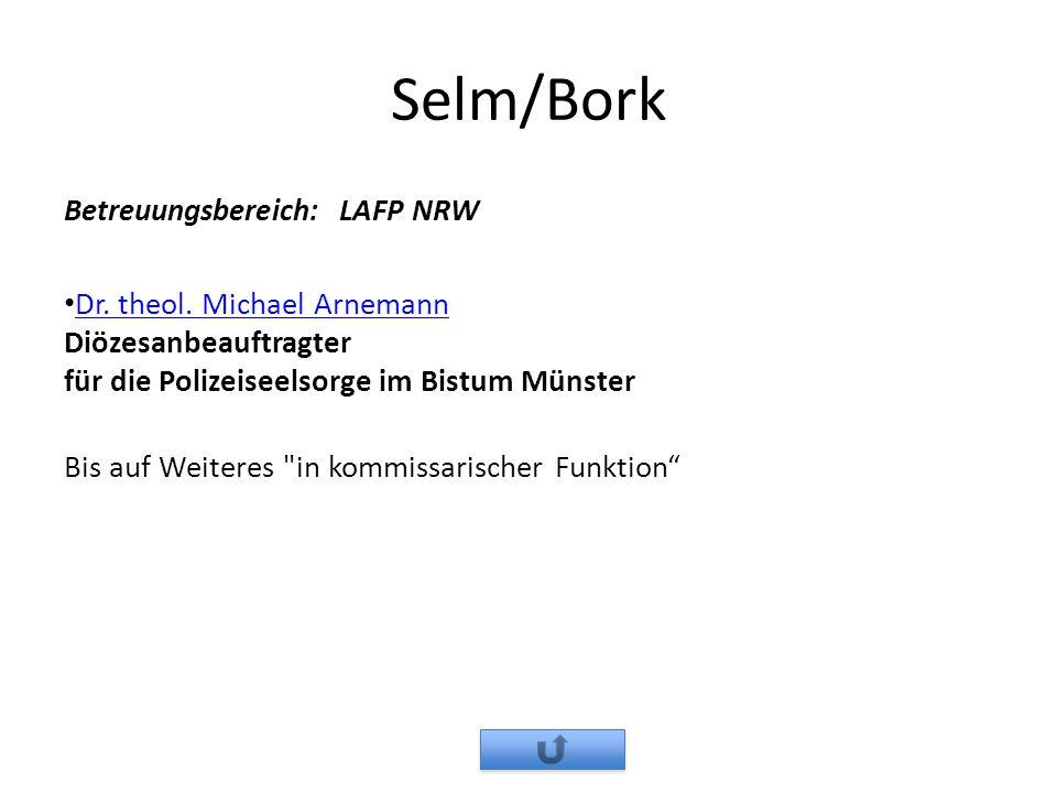 Selm/Bork Betreuungsbereich: LAFP NRW Dr. theol. Michael Arnemann Diözesanbeauftragter für die Polizeiseelsorge im Bistum Münster Dr. theol. Michael A