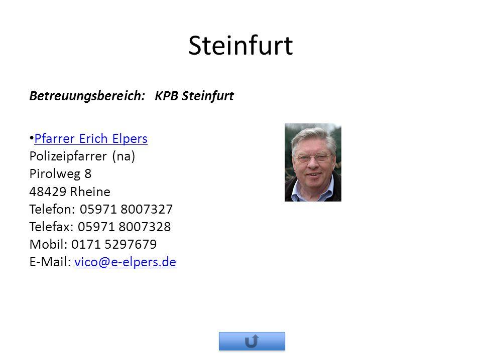 Steinfurt Betreuungsbereich: KPB Steinfurt Pfarrer Erich Elpers Polizeipfarrer (na) Pirolweg 8 48429 Rheine Telefon: 05971 8007327 Telefax: 05971 8007