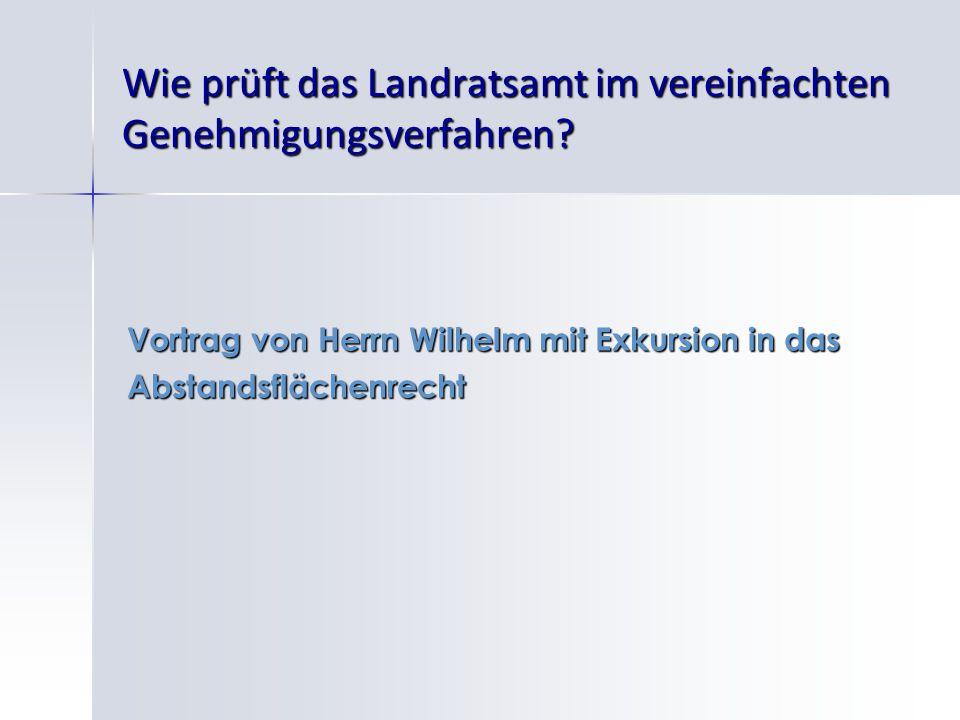Wie prüft das Landratsamt im vereinfachten Genehmigungsverfahren? Vortrag von Herrn Wilhelm mit Exkursion in das Abstandsflächenrecht