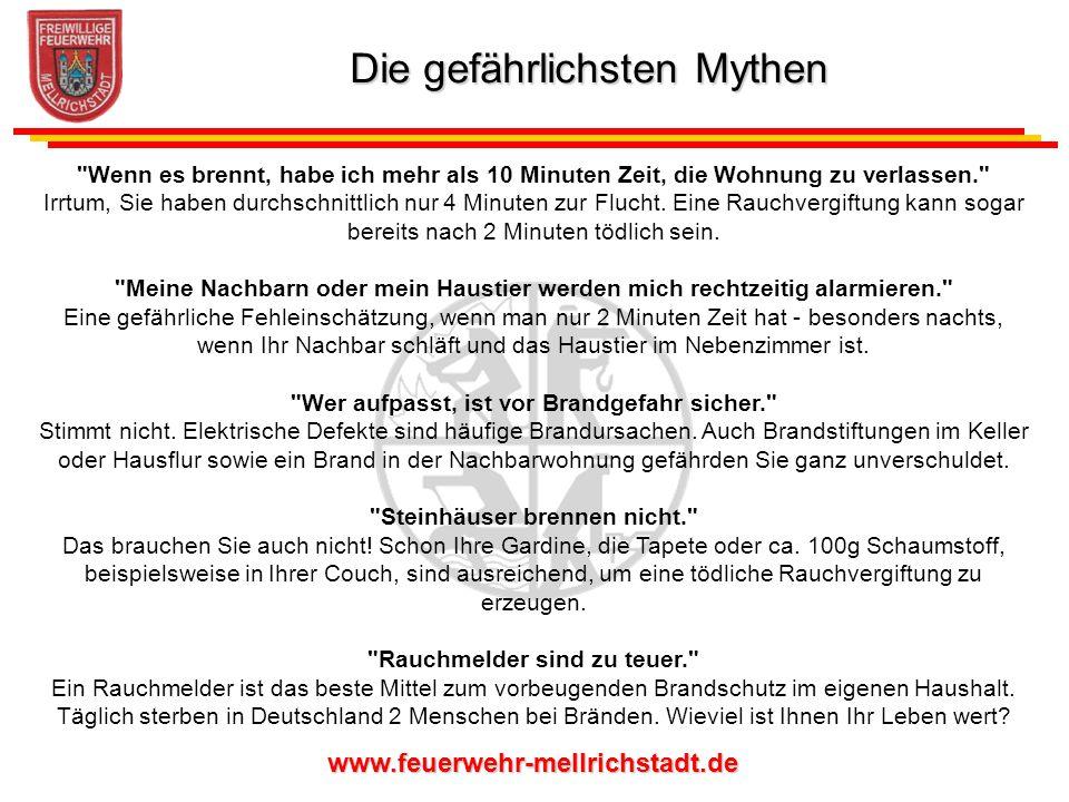 www.feuerwehr-mellrichstadt.de Rund 600 Menschen sterben jährlich in Deutschland an Bränden, die Mehrheit davon in Privathaushalten.