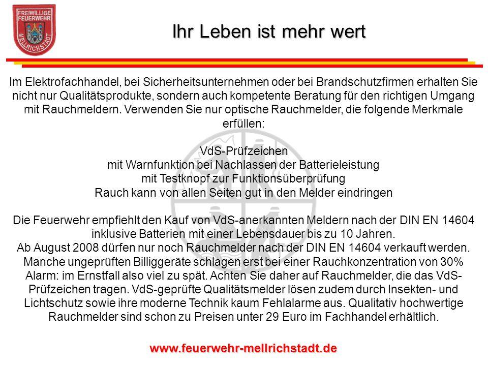 www.feuerwehr-mellrichstadt.de Im Elektrofachhandel, bei Sicherheitsunternehmen oder bei Brandschutzfirmen erhalten Sie nicht nur Qualitätsprodukte, s
