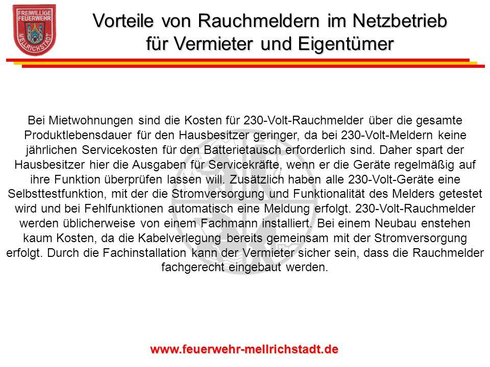 www.feuerwehr-mellrichstadt.de Bei Mietwohnungen sind die Kosten für 230-Volt-Rauchmelder über die gesamte Produktlebensdauer für den Hausbesitzer ger