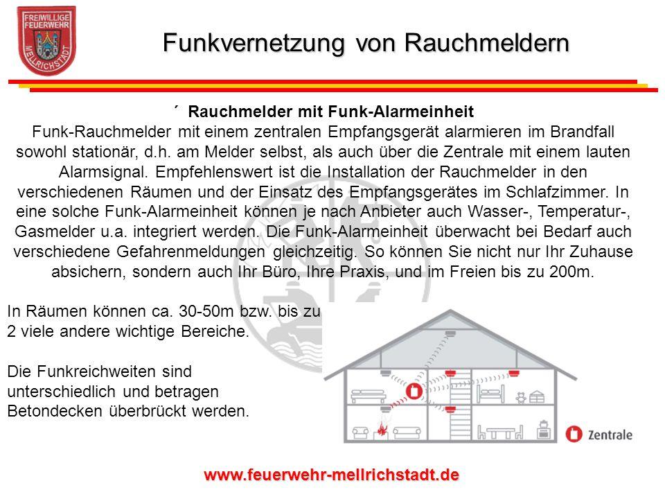 www.feuerwehr-mellrichstadt.de ´ Rauchmelder mit Funk-Alarmeinheit Funk-Rauchmelder mit einem zentralen Empfangsgerät alarmieren im Brandfall sowohl s