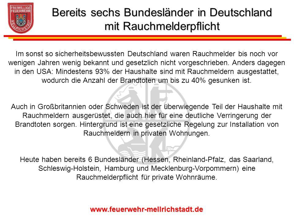 www.feuerwehr-mellrichstadt.de Im sonst so sicherheitsbewussten Deutschland waren Rauchmelder bis noch vor wenigen Jahren wenig bekannt und gesetzlich